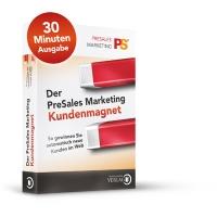 Der PreSales Marketing Kundenmagnet - 30 Min. Ausgabe