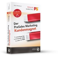 E-BOOK > Der PreSales Marketing Kundenmagnet - inkl. Bonusmaterial